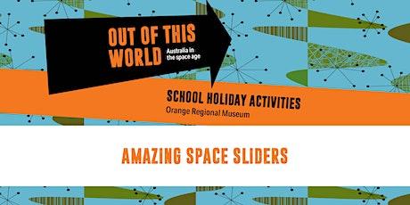 Amazing Space Sliders: School Holiday Workshop tickets