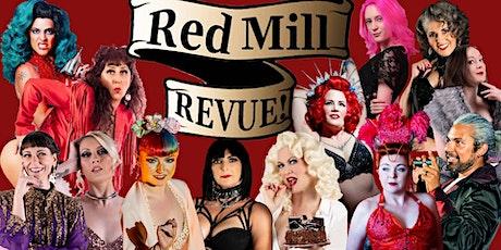 Red Mill Revue! tickets