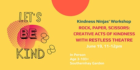 Rock, Paper, Scissors: Creative Acts of Kindness with Restless Theatre tickets