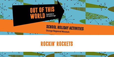 Rockin' rockets  : School Holiday Workshop tickets