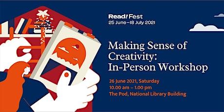 Making Sense of Creativity: In-Person Workshop | Read! Fest tickets