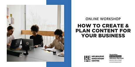 [Online] How to Create & Plan Content for your Business tickets