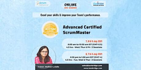 (A-CSM®) – Online Training  7, 8 & 9 July'21 (Online) tickets