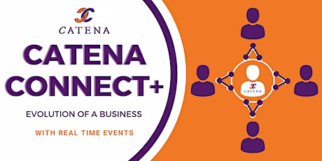 Catena Connect+ Presents: Evolution of a business with Real Time Events tickets