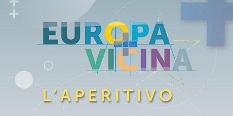 ''Europa+Vicina''. L'Aperitivo biglietti