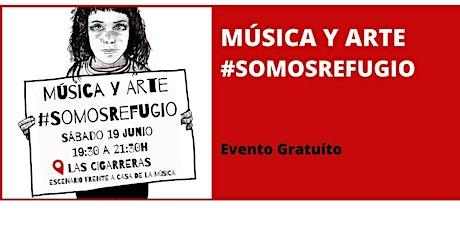 MÚSICA Y ARTE #SOMOSREFUGIO entradas