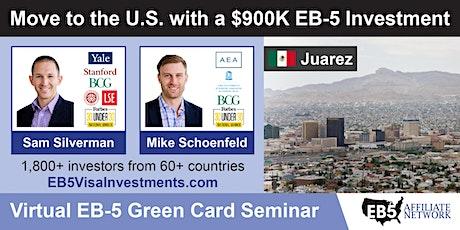 U.S. Green Card Virtual Seminar – Juarez, Mexico tickets