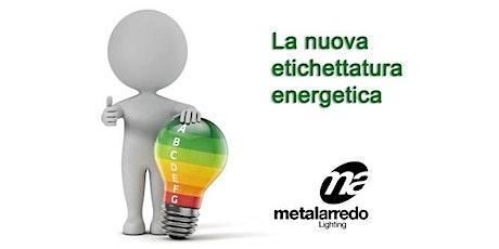 LA NUOVA ETICHETTATURA ENERGETICA biglietti