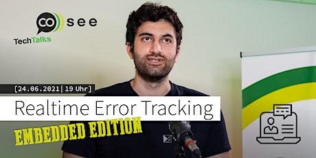 TechTalk: Realtime Error Tracking – Embedded Edition Tickets