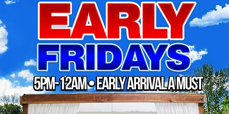 EARLY FRIDAYS • EVERY FRIDAY • OUTDOOR EVENT • FREE JERK  CHICKEN • HOOKAH tickets