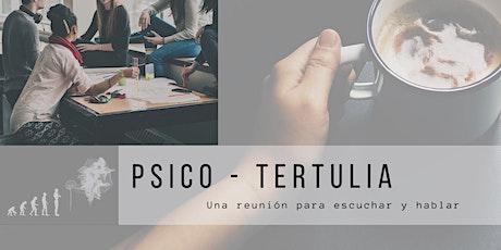 Tertulia Psicológica -  Psico Tertulia entradas