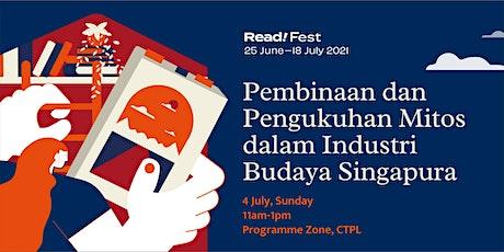 Pembinaan dan Pengukuhan Mitos dalam Industri Budaya Singapura | Read! Fest tickets