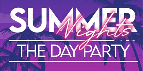 Summer Nights: Day Party tickets