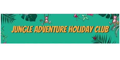 The Jungle Adventure Holiday Club tickets