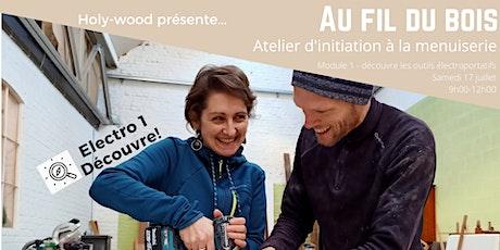 Au fil du bois - atelier d'initiation à la menuiserie - Electro 1 Découvre! billets