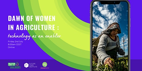 DAWN of women in agriculture:  technology as an enabler tickets