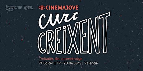 Curt Creixent 2021: 7ª edición. Encuentros del cortometraje. entradas