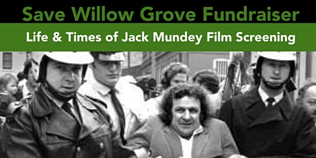 Life  & Times Of Jack Mundey Film - Save Willow Grove Fundraiser tickets