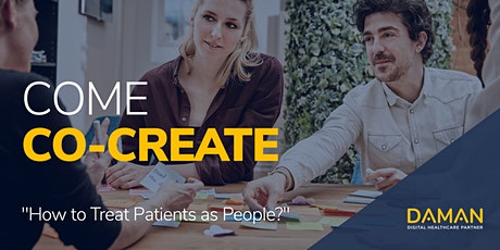 """The Daman Co-Creation Experience: """"How to Treat Patients as People?"""" tickets"""