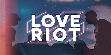 Love Riot tickets