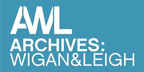 Archives: Wigan and Leigh Exhibition in Leigh Town Hall tickets