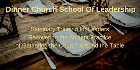 Dinner Church School of Leadership - Registration tickets