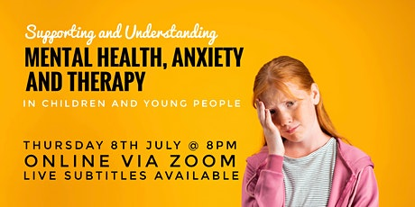 Supporting Mental Health, Anxiety + Therapy In Children and Young People tickets