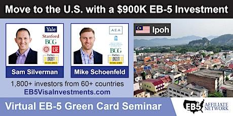 U.S. Green Card Virtual Seminar – Ipoh, Malaysia tickets