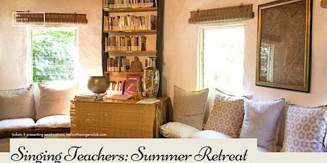 Singing Teachers: Online Summer Retreat 2021 tickets