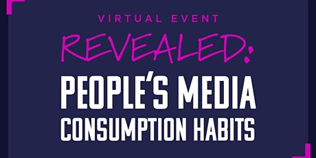 Revealed: People's Media Consumption Habits tickets