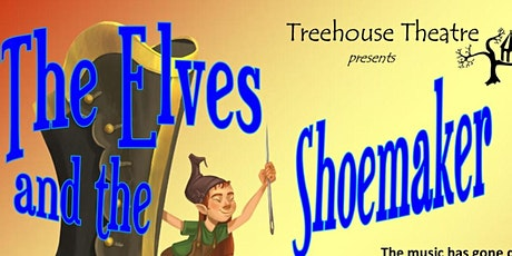 The Elves and the Shoemaker with Treehouse Theatre tickets