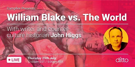 Campfire Presents: William Blake vs The World - with writer John Higgs tickets