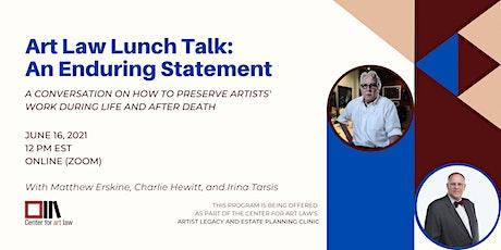Art Law Lunch Talk: An Enduring Statement tickets