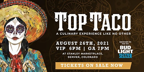 Top Taco 2021 Presented by Bud Light Seltzer tickets