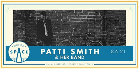 Out of Space 2021: Patti Smith & Her Band at Canal Shores tickets