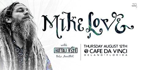 MIKE LOVE w/ Nattali Rize (Solo Acoustic) - Deland tickets