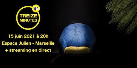 Treize Minutes Marseille 2021 billets
