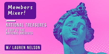 Member Mixer!  National Treasures: A Research Trip to the National Archives tickets