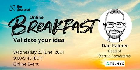 The Shortcut Online Breakfast - Validate your idea tickets