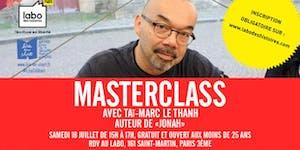 Samedi 18 juillet - MasterClass avec Taï-Marc Le Thanh...