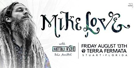 MIKE LOVE w/ Nattali Rize (Solo Acoustic) - Stuart tickets