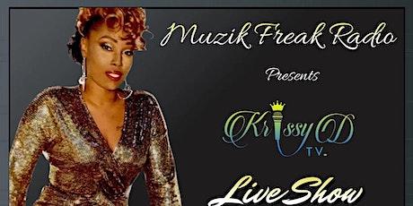 Muzik Freak Radio Presents Krissy D TV Live Show tickets