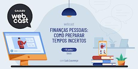 Webcast - Finanças Pessoais: como preparar tempos incertos bilhetes