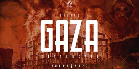 GAZA CONFERENCE _ ON FIRE 2021 tickets