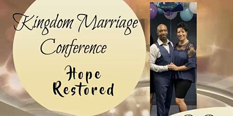 Kingdom Marriage Conference - Hope Restored tickets