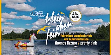 ★★★ Klein aber Fein Open Air w/ Thomas Lizzara, Pretty Pink uvm. ★★★ Tickets