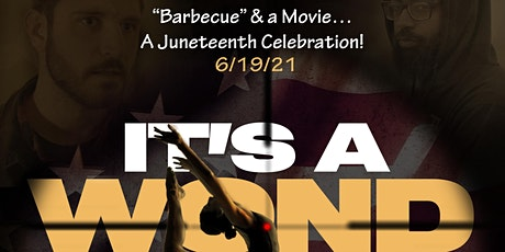Barbecue & a Movie!  It's a Wonderful Plight Juneteenth Celebration! tickets