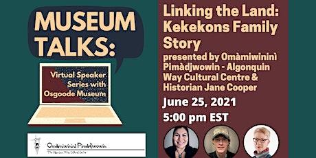 Museum Talks: Linking the Land: Kekekons Family Story tickets