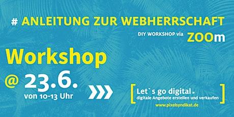 Anleitung zur Webherrschaft – Workshop Tickets
