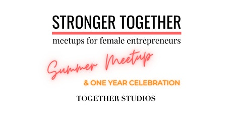 Summer Stronger Together Meetup & 1 Year Celebration tickets